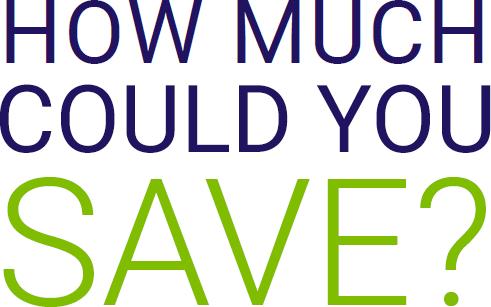 How much could you save?