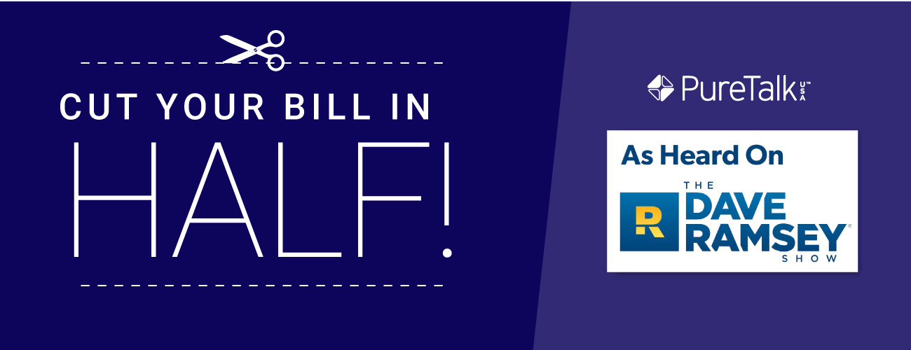 Cut Your Bill in Half with Pure TalkUSA as Heard on The Dave Ramsey Show